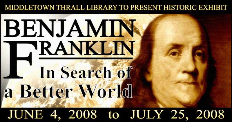 Benjamin Franklin: In Search Of A New World - Historical Exhibit